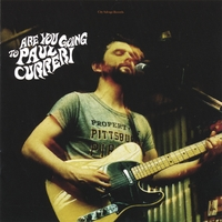 Paul Curreri - Are You Going To Paul Curreri