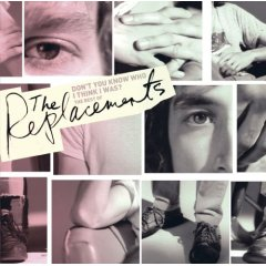 The Replacements - Don't You Know Who I Think I Was? - The Best of The Replacements